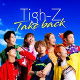 Tigh-Z / Takeback