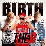 BIRTH / THE B