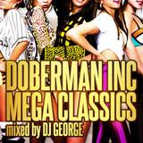DJ GEORGE / DOBERMANINC MEGA CLASSICS