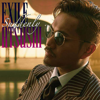 EXILE ATSUSHI「Suddenly / RED SOUL BLUE DRAGON」