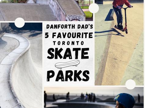 Danforth Dad's 5 Favourite Toronto Skate Parks