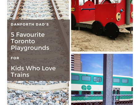 Danforth Dad's 5 Favourite Toronto Playgrounds for Kids Who Love Trains