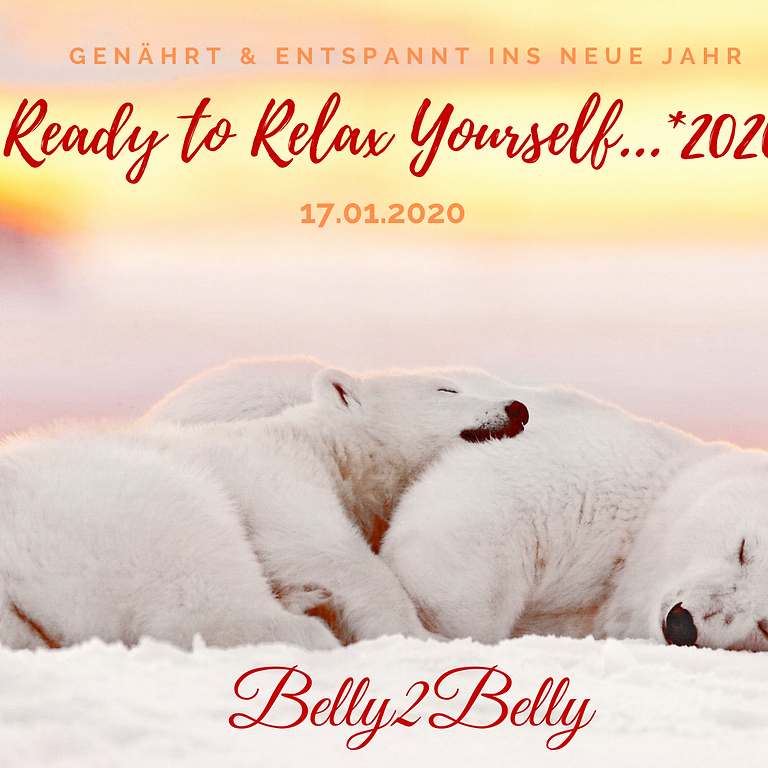 Belly2Belly - Relaxed into 2020