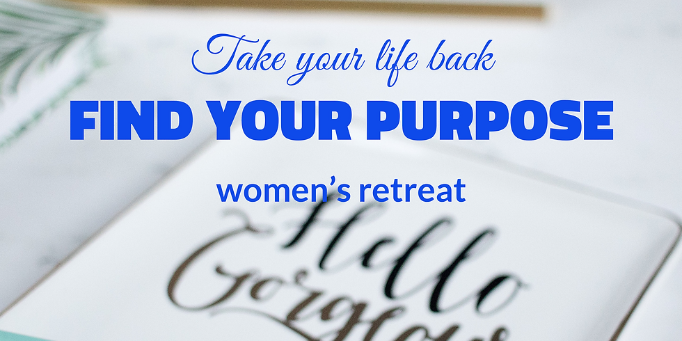 Find Your Purpose Women's Retreat