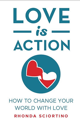 Love Is Action--How To Change Your World With Love