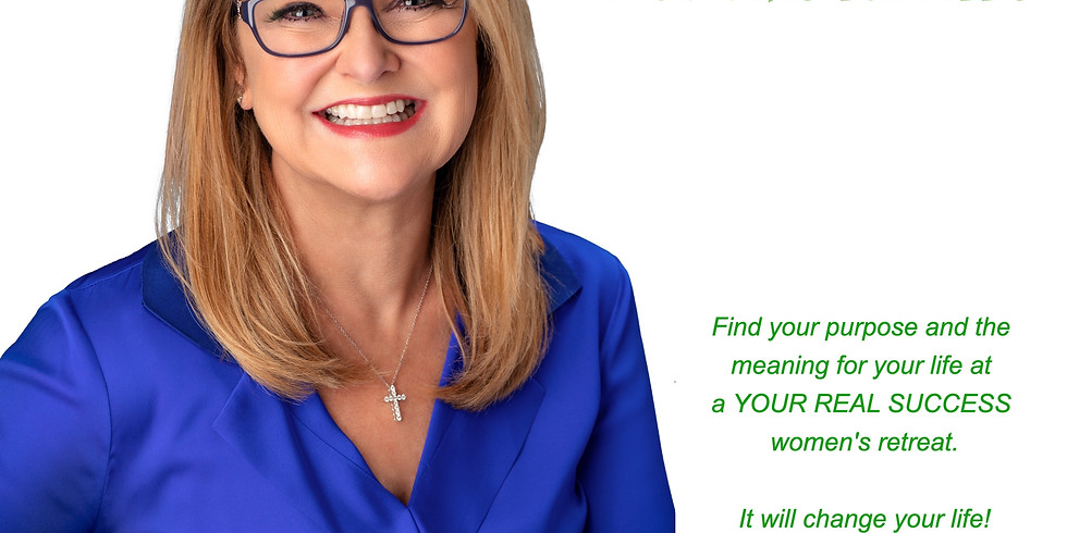YOUR REAL SUCCESS Women's Retreat