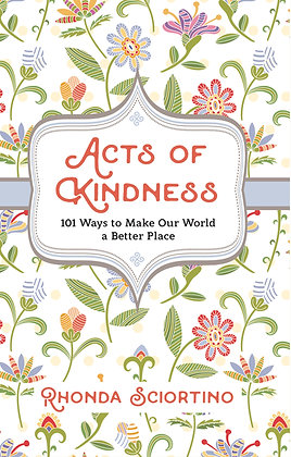 Acts Of Kindness 101 Ways To Make Our World A Better Place
