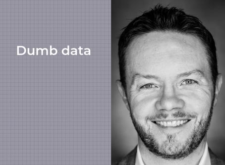 Dumb data.