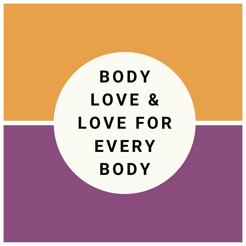 Body Love and Love for Every Body