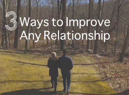 3 Ways to Improve ANY Relationship