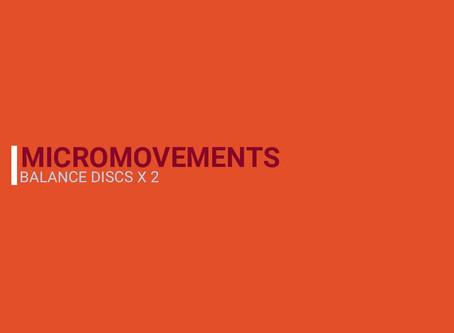 Micromovements- balance discs
