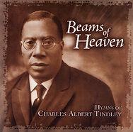 Beams of Heaven: Hymns of Charles Albert Tindley