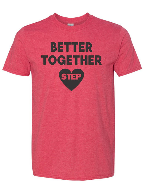 """""""Better Together"""" STEP Tee"""