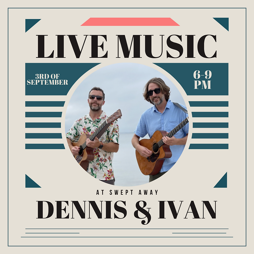 Dennis & Ivan