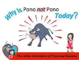 Childrens Book Why Is Pono not Pono Today Achieve Your Dreams and Handle Adversity through Love and Working Closely Together
