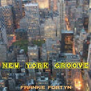 Frankie Fortyn New York Groove