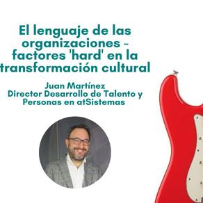"""El lenguaje de las organizaciones: factores """"hard"""" en la transformación cultural"""