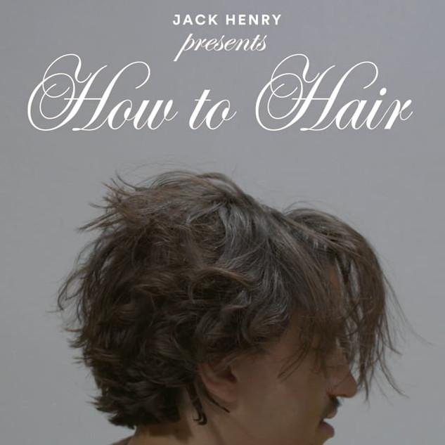 "Jack Henry ""How to Haiur"""