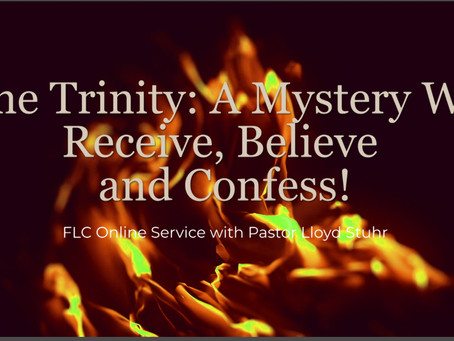 The Trinity: A Mystery We Receive, Believe and Confess!