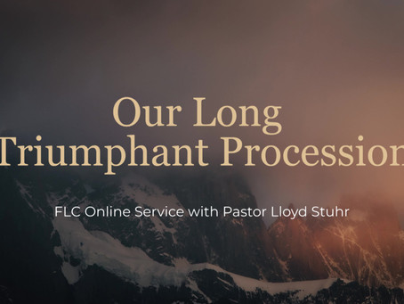 Our Long Triumphant Procession