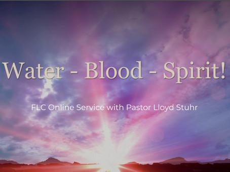 Water - Blood - Spirit!