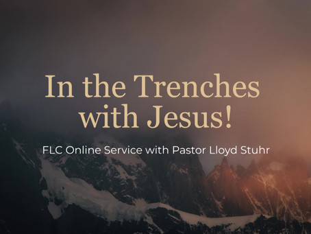 In the Trenches with Jesus!