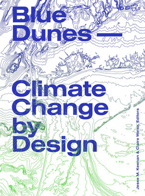Blue Dunes: Climate Change by Design