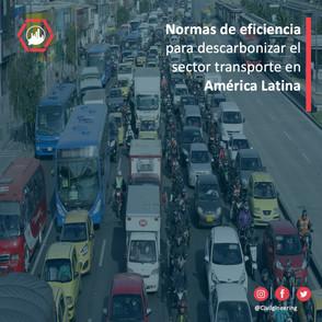 Normas de eficiencia para descarbonizar el sector transporte en América Latina