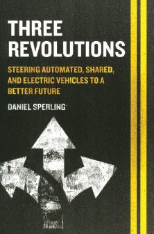 Tres Revoluciones: Vehículos automatizados, compartidos y eléctricos para un futuro mejor