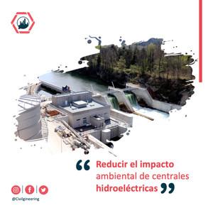 Reducir el impacto ambiental de centrales hidroeléctricas