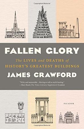 Gloria Caída: La Vida y Muerte de los Edificios Más Grandiosos de la Historia