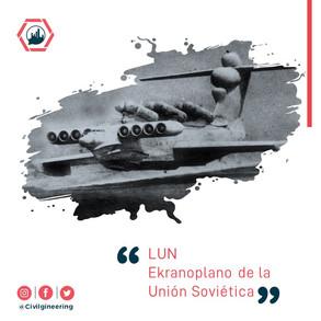 LUN: Ekranoplano de la Unión Soviética