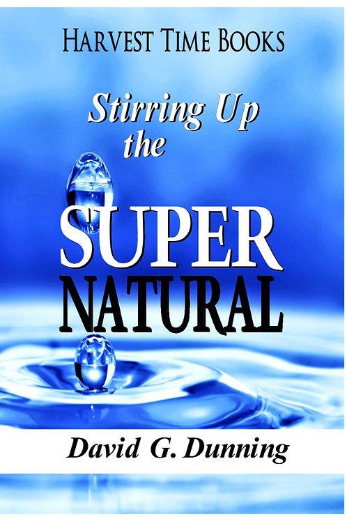 Stirring Up the Supernatural
