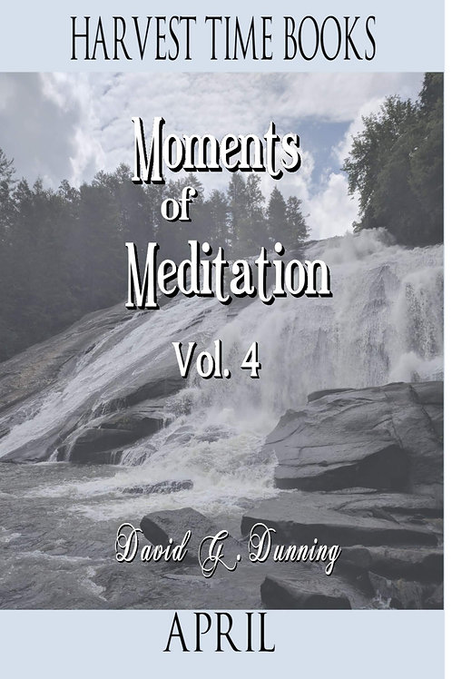 Moments of Meditation- April