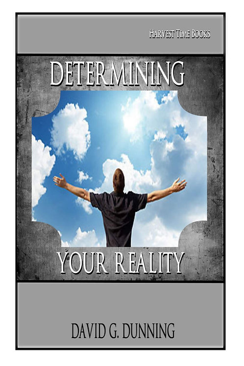 Determining Your Reality
