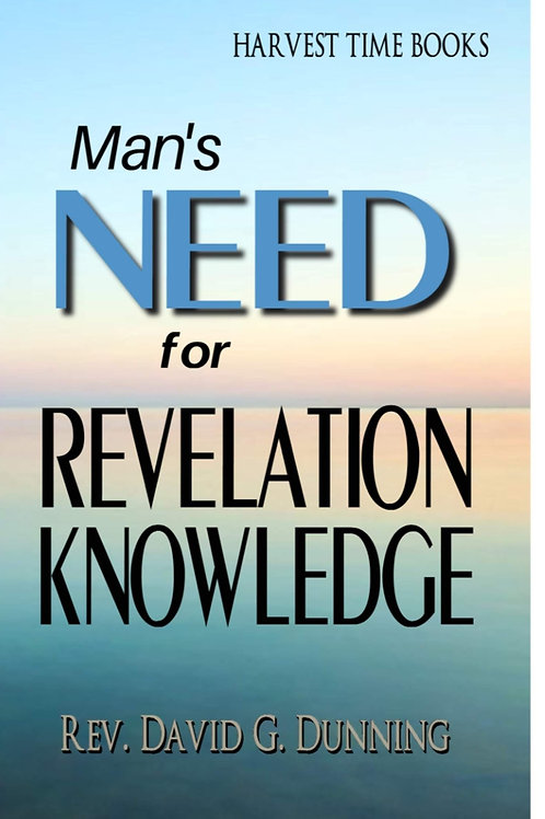 Man's Need for Revelation Knowledge