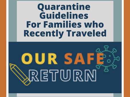 Updated! Quarantine Guidelines for Families Who Recently Traveled