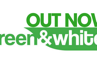 Green & White - Latest Edition Out Now