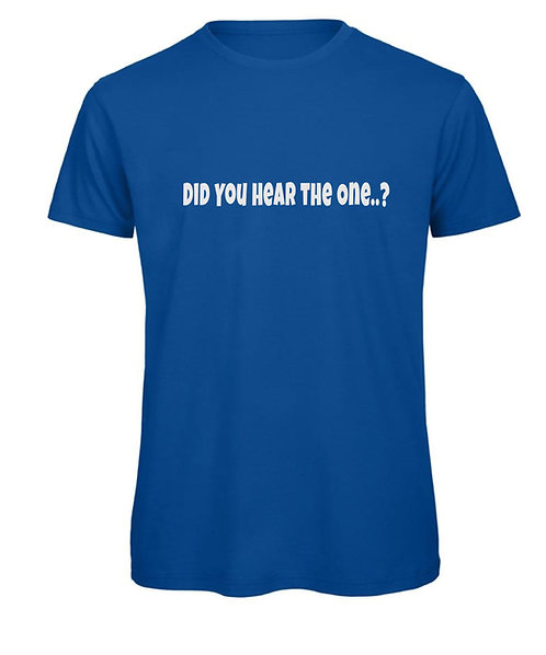 """""""Did You Hear The One..?"""" - Men's T-shirt"""