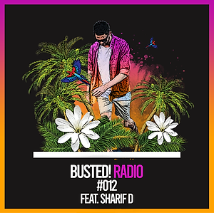 Busted! Radio #012 Feat. Sharif D.png