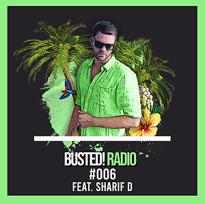 Busted! Radio #006 Feat. Sharif D.png