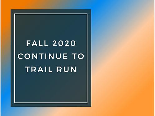 Continue to Run  Fall 2020