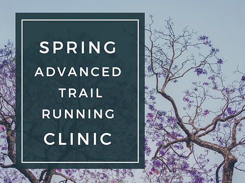 Spring Advanced Trail Running