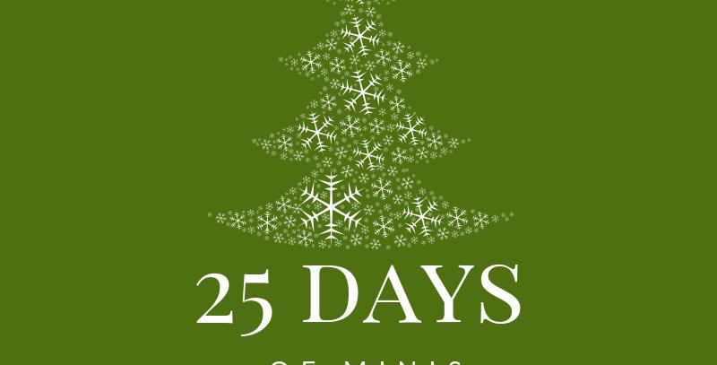 25 Days of Minis Dec.25