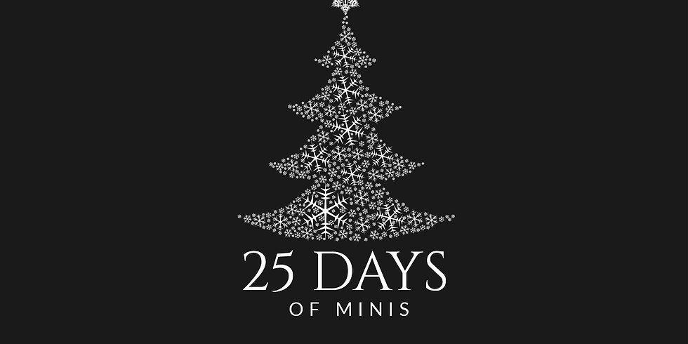 25 Days of Minis [ONLINE ONLY EVENT]