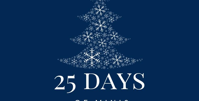 25 Days of Minis Dec.11