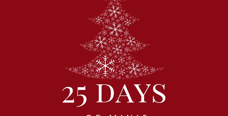 25 Days of Minis Dec.22