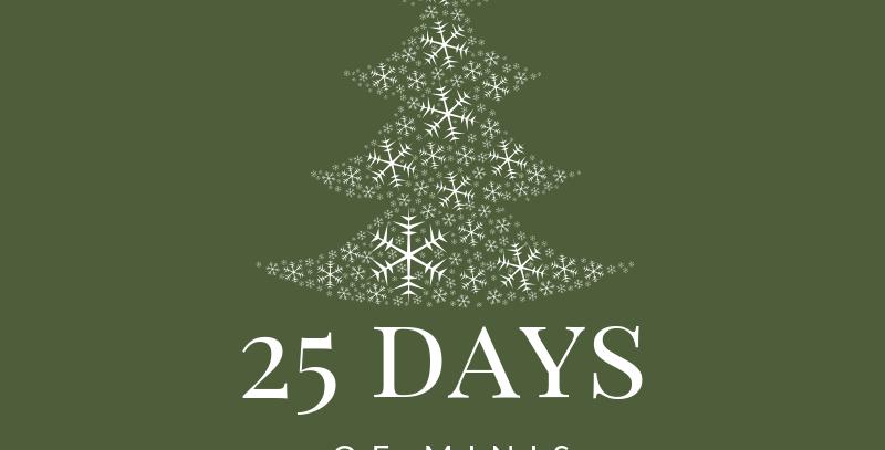 25 Days of Minis Dec.24