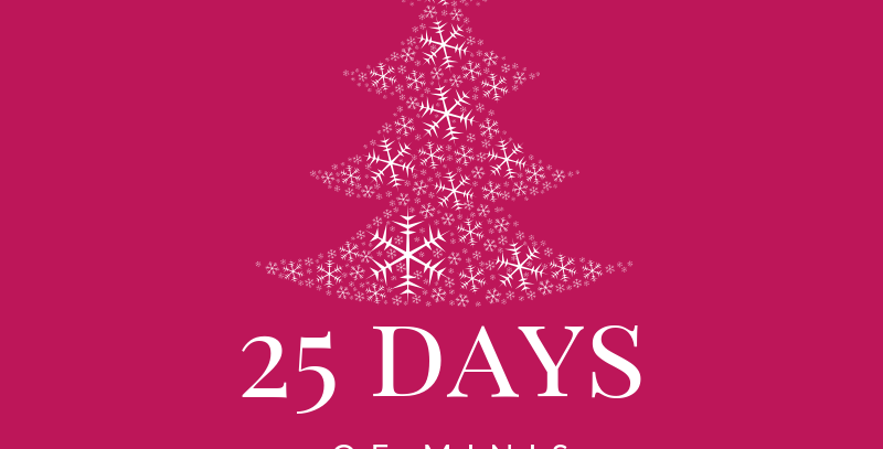 25 Days of Minis Dec.14