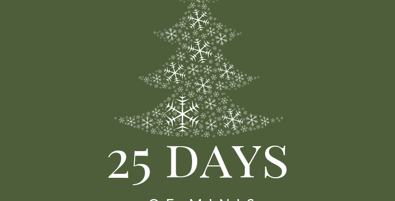 25 Days of Minis Dec.16